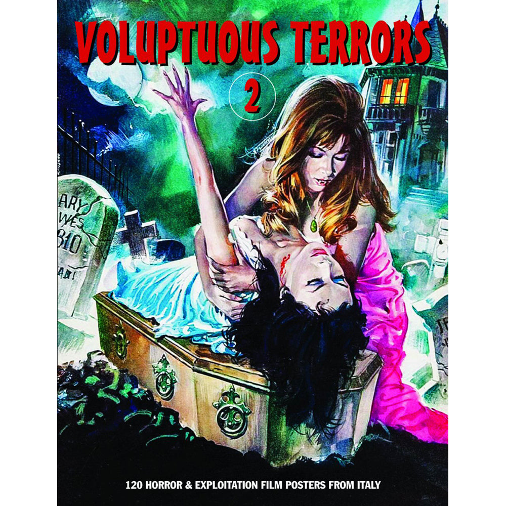 Voluptuous Terrors 2: 120 Horror And Exploitation Film Posters From Italy