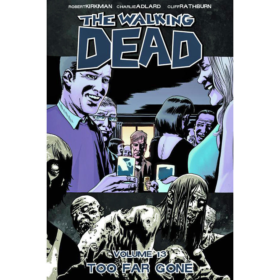 Walking Dead Volume 13: Too Far Gone