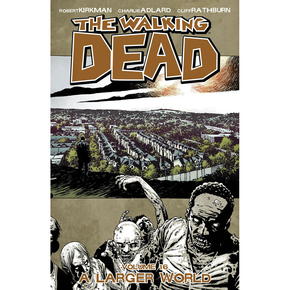 Walking Dead Volume 16: A Larger World