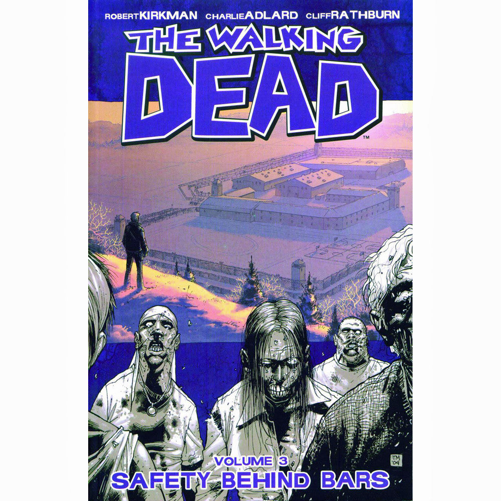 Walking Dead Volume 3: Safety Behind Bars