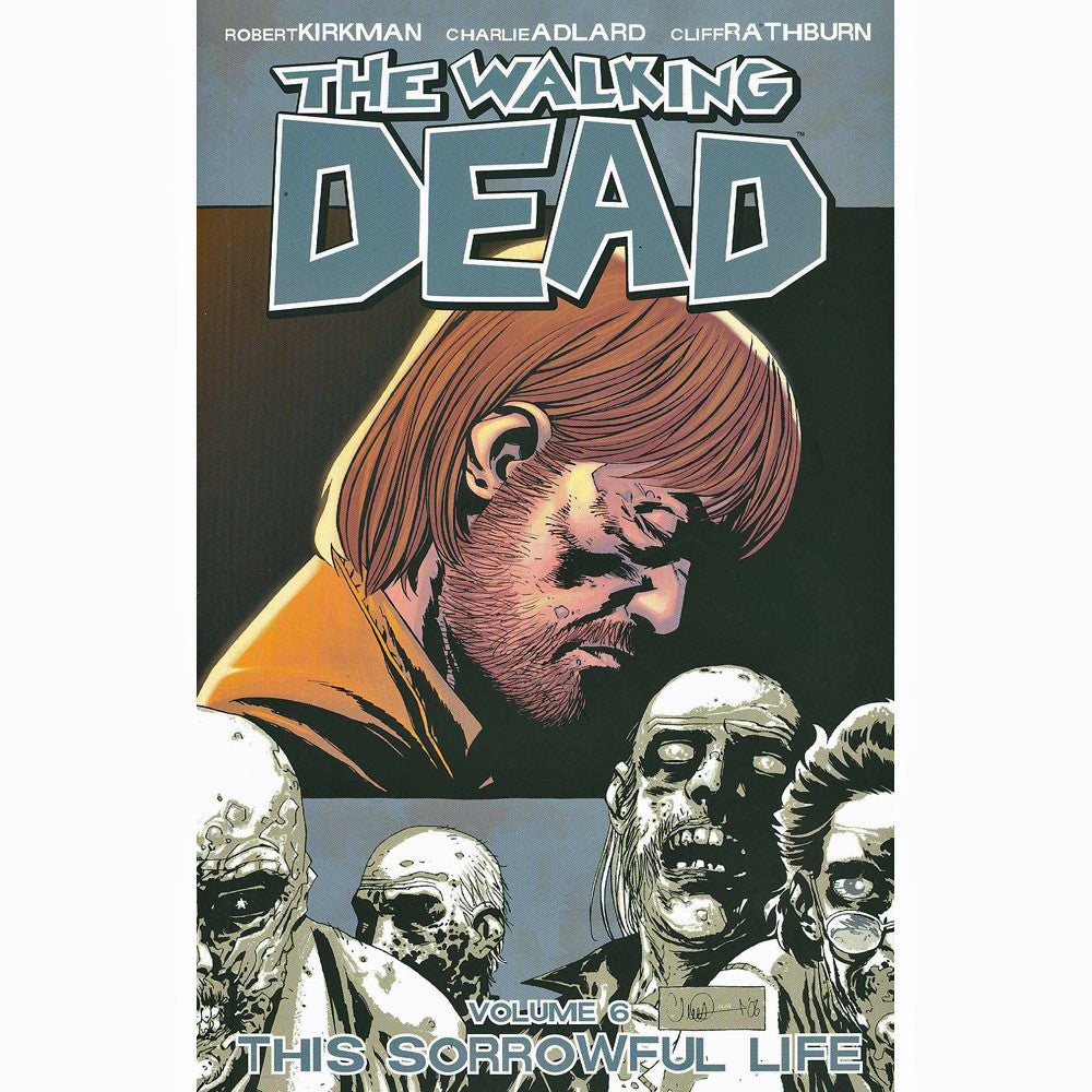 Walking Dead Volume 6: Sorrowful Life