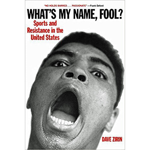 What's My Name, Fool? Sports and Resistance in the United States