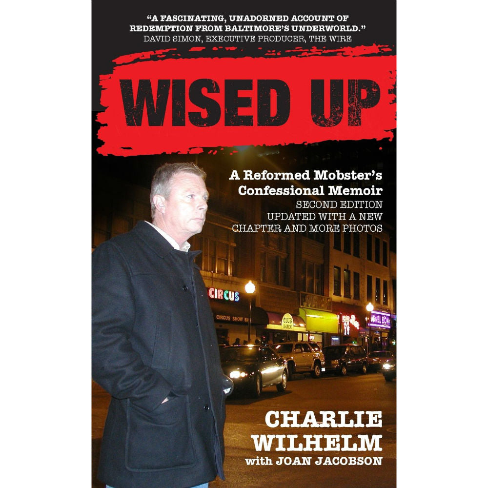 Wised Up: A Reformed Mobster's Confessional Memoir