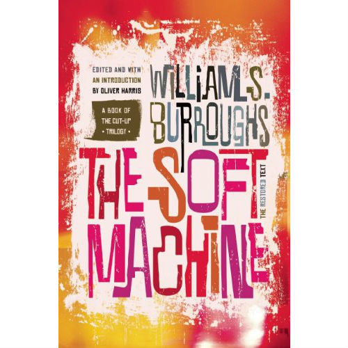 Soft Machine: The Restored Text