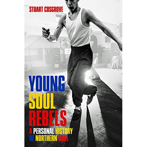 Young Soul Rebels: A Personal History of Northern Soul