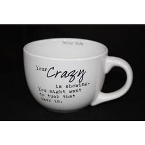 Over Sized coffee or soup gift able Stoneware Mug (Various Sayings) - Your Crazy Is Showing. You Might Want To Tuck That Back In. - Mug