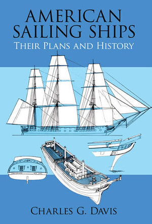 American Sailing Ships and their Plans and History