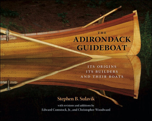 The Adirondack Guideboat: Its Origin, Its Builders, and Their Boats