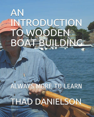 An Introduction to Wooden Boat Building
