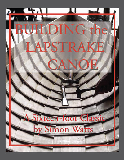 Building the Lapstrake Canoe - Plans & instructions - DIGITAL