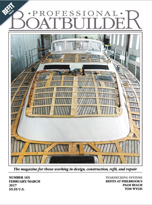 Professional BoatBuilder #165 February/March 2017