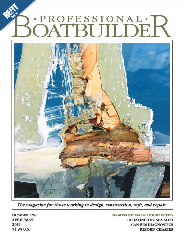 Professional BoatBuilder #178 April/May 2019