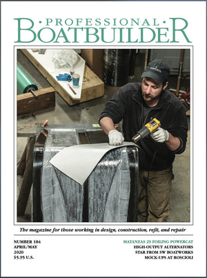 Professional BoatBuilder #184 April/May 2020