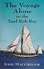 Voyage Alone in the Yawl Rob Roy