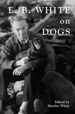 EB White on Dogs paperback