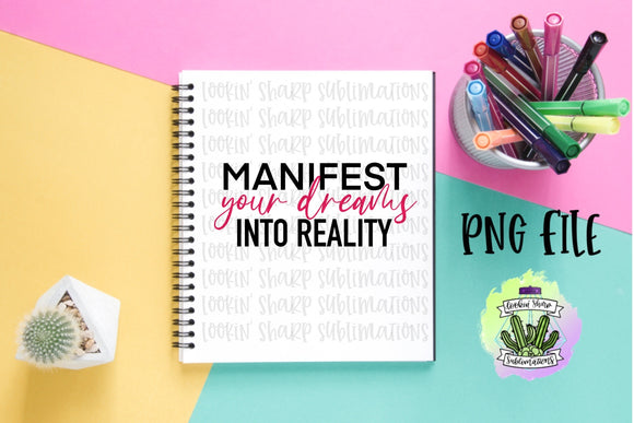 Manifest Your Dreams into Reality - Digital