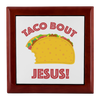 Prayer Box with Taco Bout Jesus Design