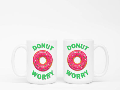 15oz Mug with Donut Worry Design