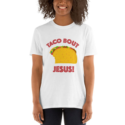 Short-Sleeve Unisex T-Shirt with Taco 'Bout Jesus