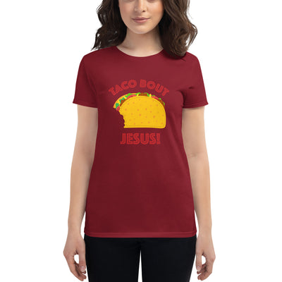 Women's Short Sleeve Tee with Taco 'Bout Jesus