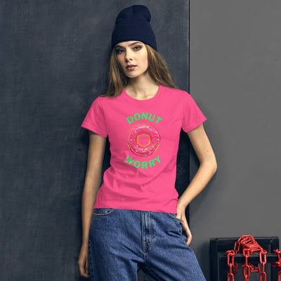 Women's short sleeve t-shirt with Donut Worry