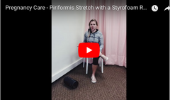 Pregnancy Care Piriformis Stretch using a Styrofoam Roller