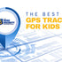 The Best GPS Tracker for Kids