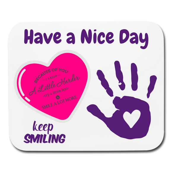 Mouse Pad Have a Nice Day - Shopit Store