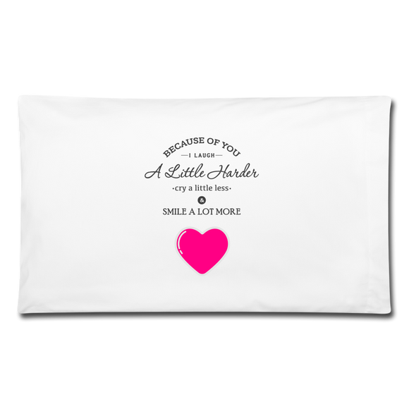 Pink Heart Pillowcase Because of You Feel Good - Shopit Store