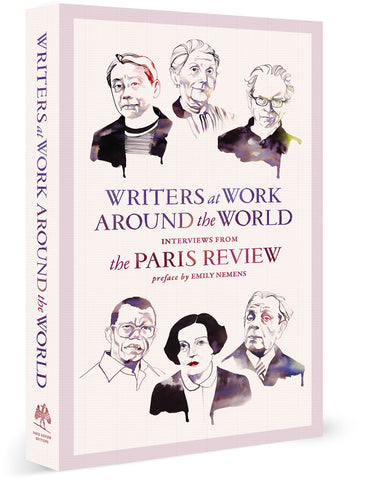 Writers at Work around the World, Interviews from The Paris Review