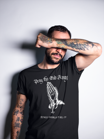Pray the God Away T-Shirt - Between Valhalla and Hel