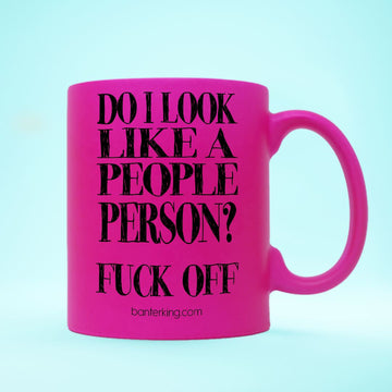 DO I LOOK LIKE A PEOPLE PERSON NEON MUG Mug BanterKing Pink
