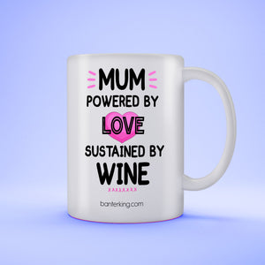 MUM POWERED BY LOVE SUSTAINED BY LOVE MUG Mug BanterKing
