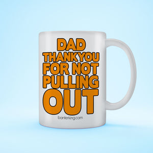 DAD THANK YOU FOR NOT MUG Mug BanterKing