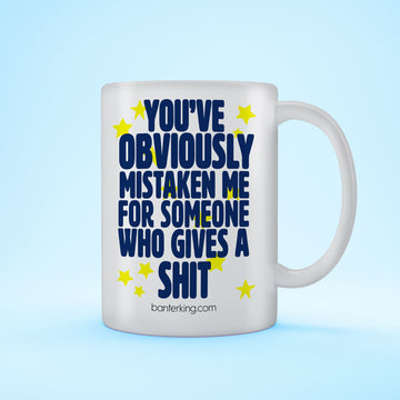YOU'VE OBVIOUSLY MISTAKEN ME MUG Mug BanterKing
