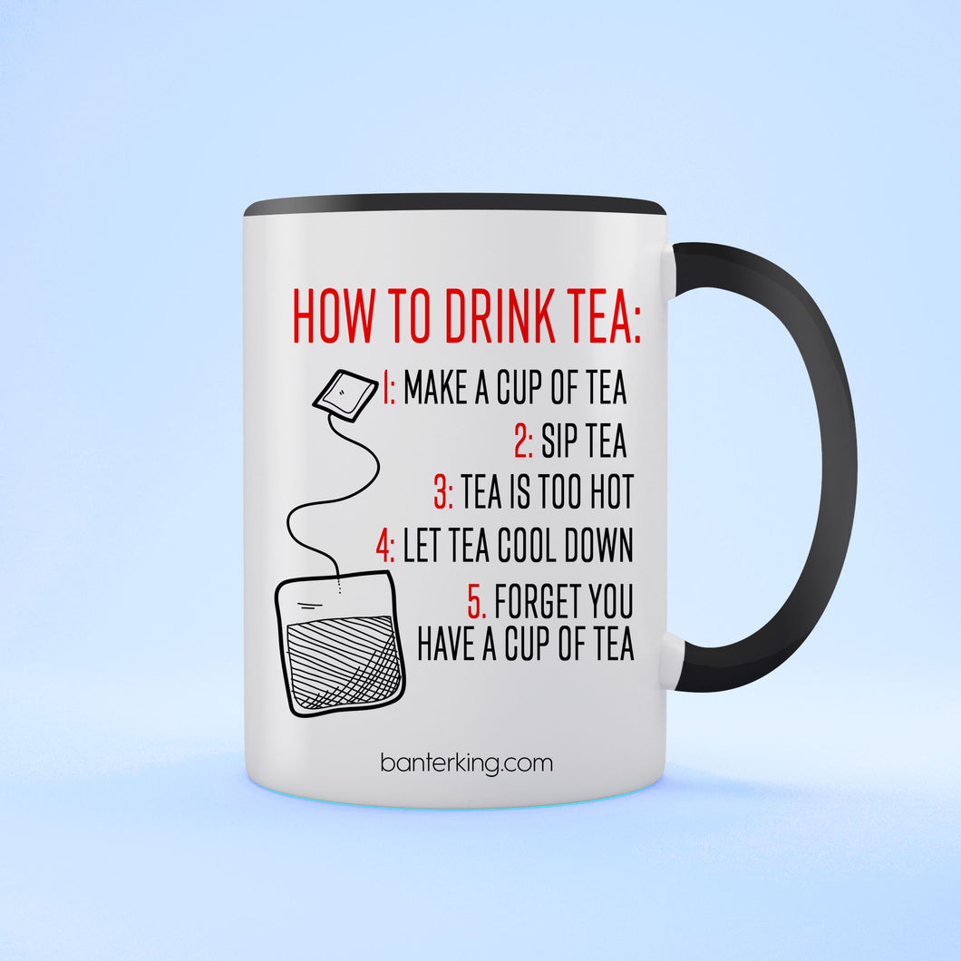 HOW TO DRINK TEA TWO TONED MUG Mug BanterKing Black 1 MUG