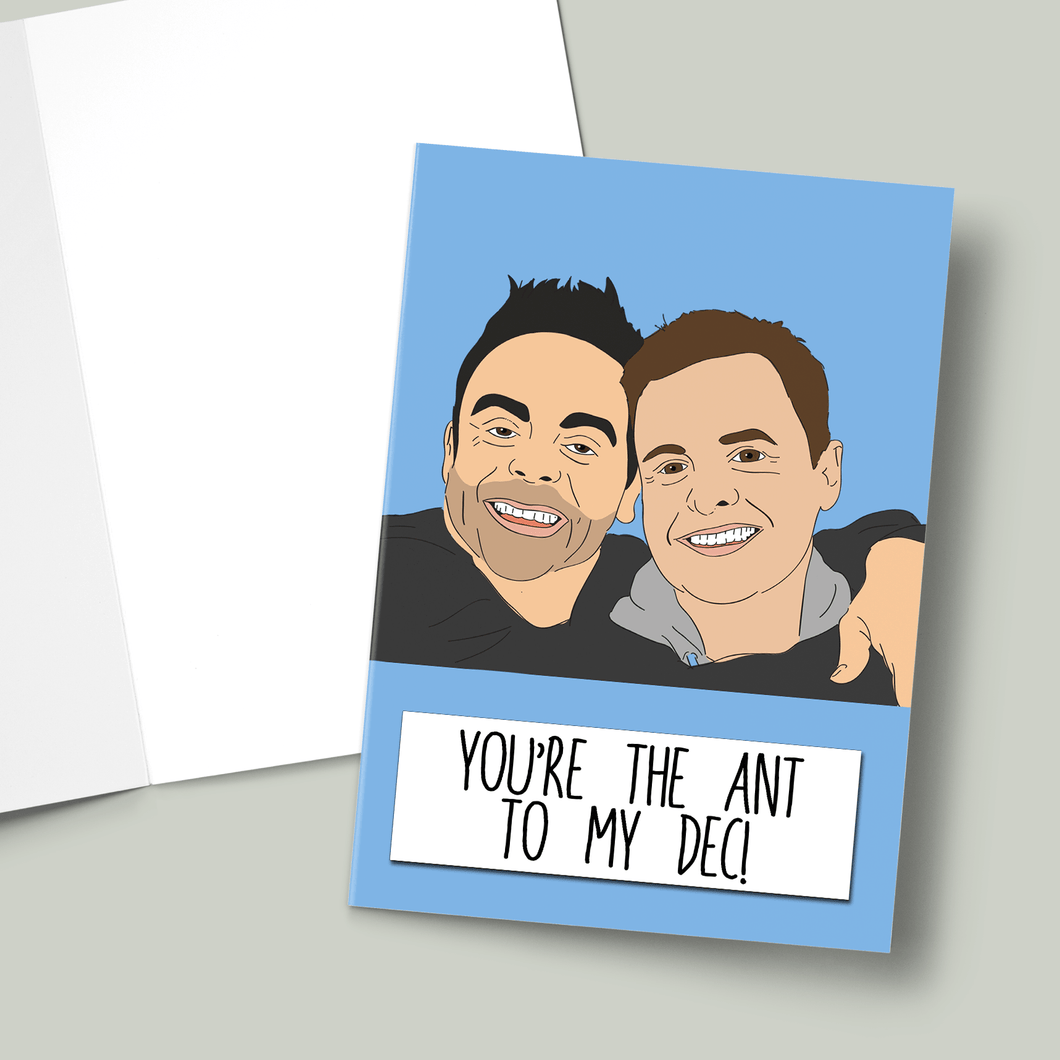 YOU'RE THE ANT TO MY DEC CARD
