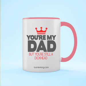 YOU'RE MY DAD BUT TWO TONED LARGE 11 OZ BANTER MUG Mug BanterKing Pink 1 MUG
