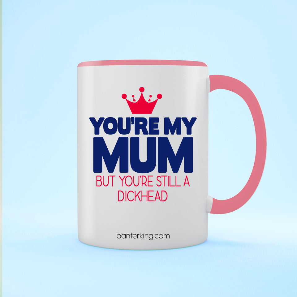 YOU'RE MY MUM BUT TWO TONED LARGE 11 OZ BANTER MUG Mug BanterKing Pink 1 MUG