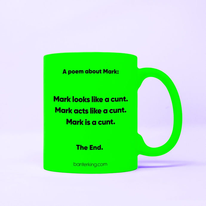 A POEM ABOUT MARK NEON MUG BanterKing Green