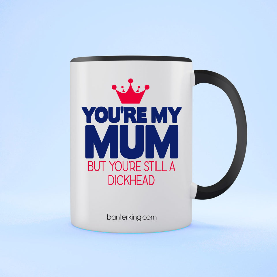 YOU'RE MY MUM BUT TWO TONED LARGE 11 OZ BANTER MUG Mug BanterKing Black 1 MUG