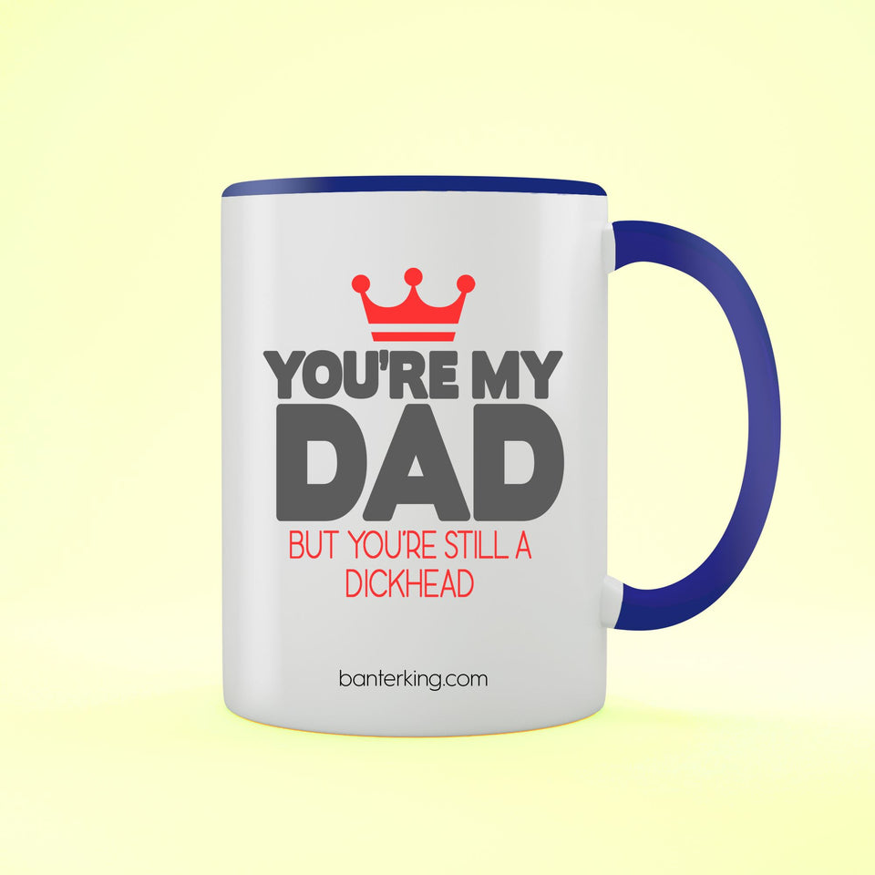 YOU'RE MY DAD BUT TWO TONED LARGE 11 OZ BANTER MUG Mug BanterKing Blue 1 MUG