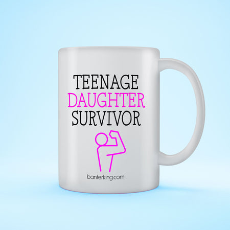 TEENAGE DAUGHTER SURVIVOR MUG Mug BanterKing