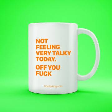 NOT FEELING VERY TALKY MUG BanterKing 1 MUG