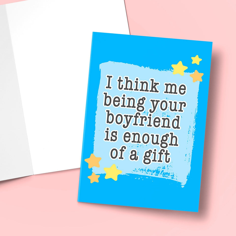 I THINK ME BEING YOUR BOYFRIEND IS ENOUGH OF A GIFT CARD Card BanterKing