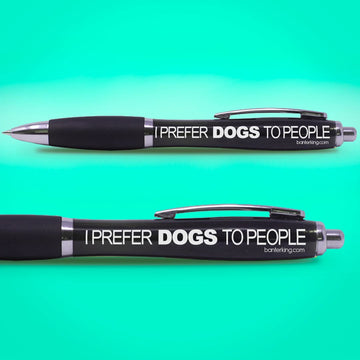 I PREFER DOGS TO PEOPLE PEN pens BanterKing
