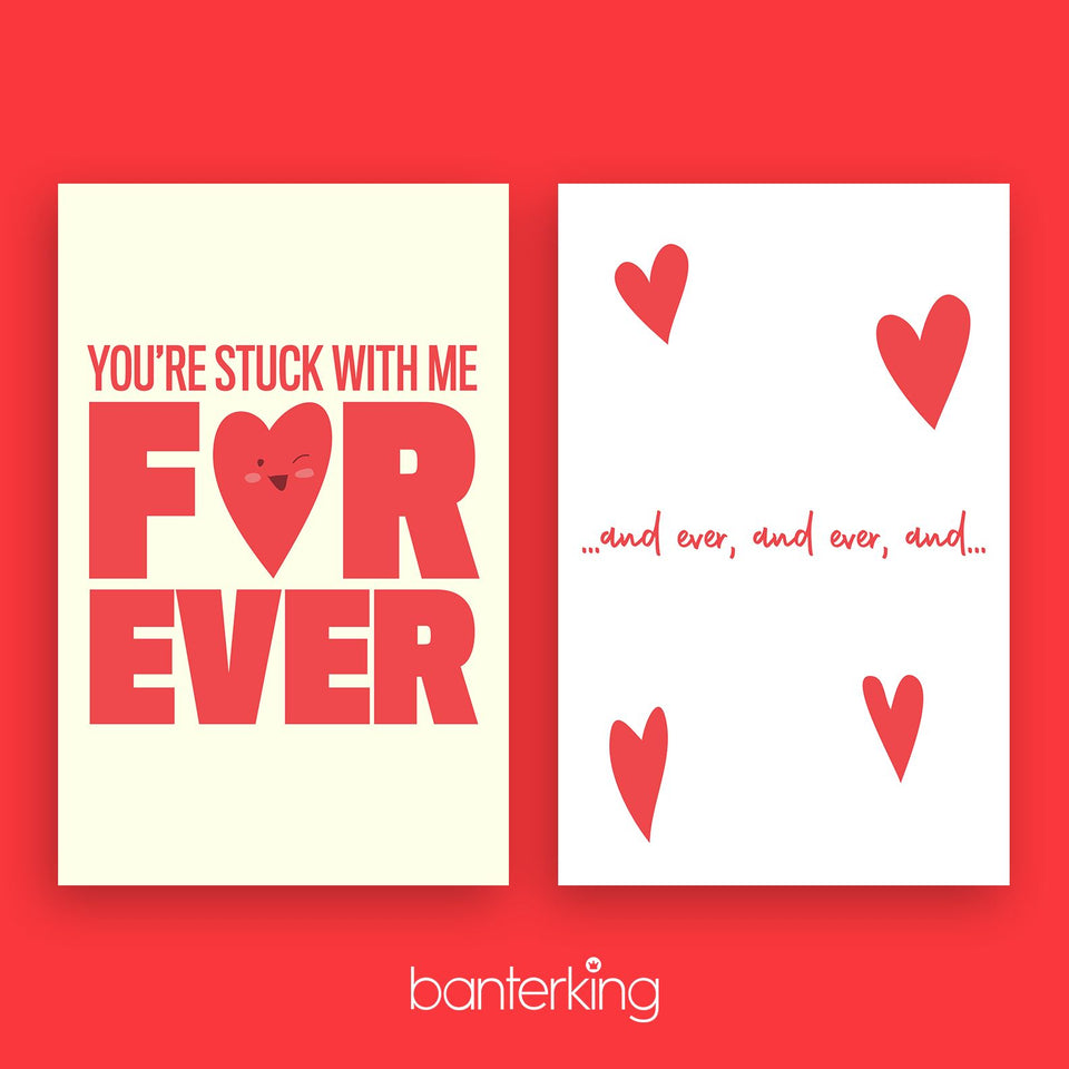 YOU'RE STUCK WITH ME FOREVER CARD Card BanterKing