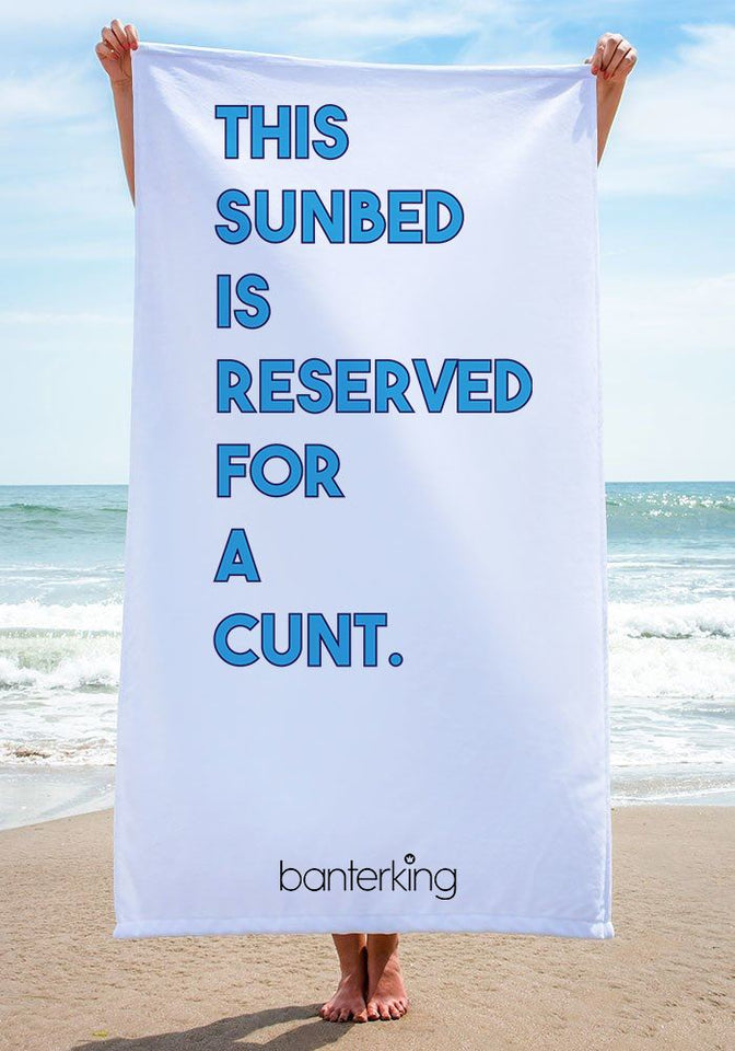 THIS SUNBED IS RESERVED FOR A... BEACH TOWEL towels BanterKing