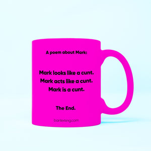 A Poem About Mark Neon Mug WeBrandIt Pink