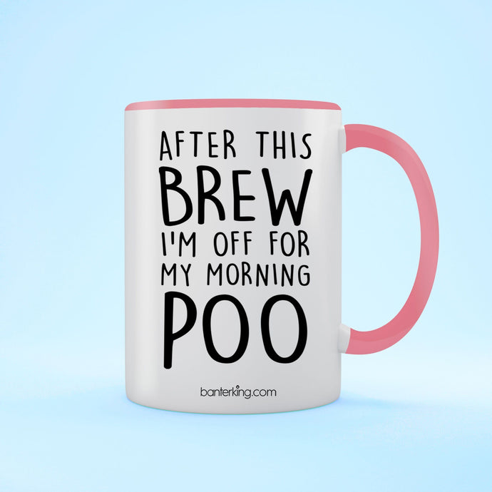After This Brew I'm Off For My Morning Poo Two Toned Mug Mug Inkthreadable Pink